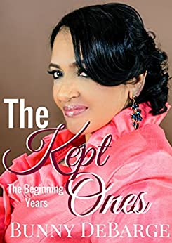 The Kept Ones: Volume 1 by [Debarge, Bunny]