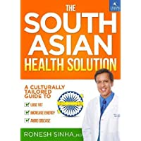The South Asian Health Solution: A Culturally Tailored Guide to Lose Fat, Increase...