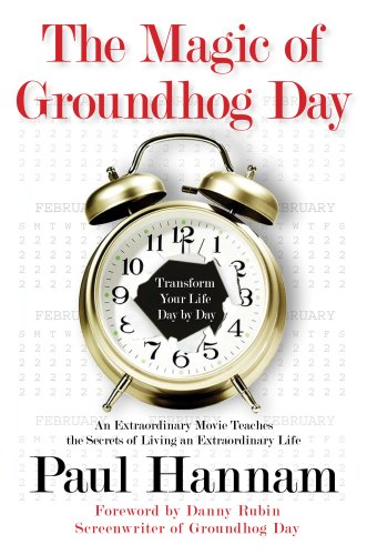 Download The Magic of Groundhog Day: Transform Your Life Day by Day pdf epub