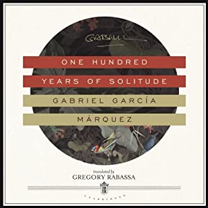 One Hundred Years of Solitude Hörbuch von Gabriel García Márquez Gesprochen von: John Lee