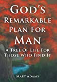 God's Remarkable Plan for Man, Mary Adams, 1449755496