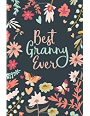 Best Granny Ever: Blank Lined Journal with Inspirational Quotes inside, I Love Granny Gift, New Granny Gift, Gift for Granny, Granny Journal
