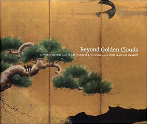 beyond golden clouds japanese screens from the art institute of chicago and the saint louis art museum janice katz philip k hu elizabeth lillehoj