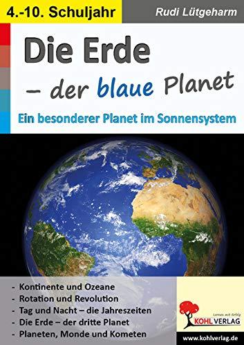 Die Erde - der blaue Planet: Ein besonderer Planet im Sonnensystem (Erde Blauer Planet)