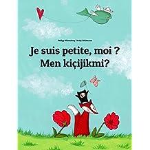 Je suis petite, moi ? Men kiçijikmi?: Un livre d'images pour les enfants (Edition bilingue français-turkmène) (French Edition)
