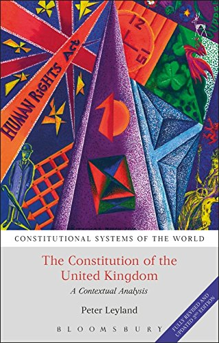 The Constitution of the United Kingdom: A Contextual Analysis (Fully Revised and Updated 3rd Edition) (Constitutional Systems of the World)