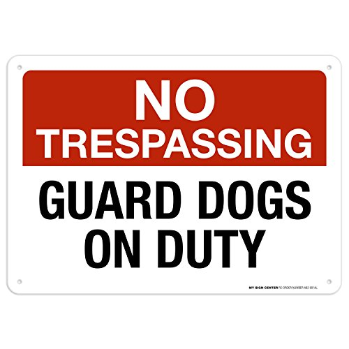 No Trespassing Guard Dogs On Duty Sign - 10