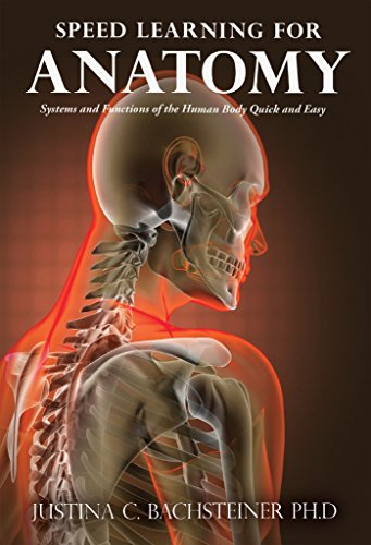 Speed Learning for Anatomy: Systems and Functions of the Human Body Quick and -