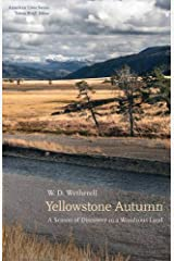 Yellowstone Autumn: A Season of Discovery in a Wondrous Land (American Lives) Hardcover