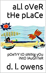 aLl oVeR tHe pLaCe: pOeTrY tO sWiNg yOu iNtO lAuGhTeR