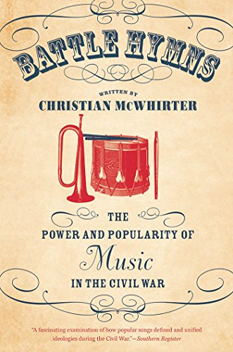 Richmond Va Civil War - Battle Hymns: The Power and Popularity of Music in the Civil War (Civil War America)