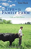 Life on the Family Farm: Under an Open Heaven (Free eBook Sampler)