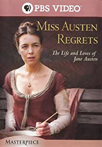 Miss Austen Regrets: The Life and Loves of Jane Austen
