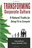 Transforming Corporate Culture, Lisa Jackson and Gerry Schmidt, 098464850X