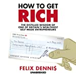 How to Get Rich | Felix Dennis