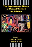 Psychological Effects of War and Violence on Children, , 0805811710