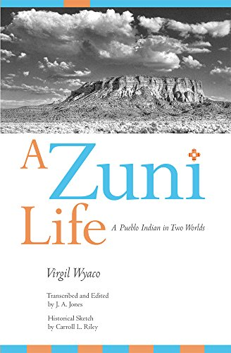 A Zuni Life: A Pueblo Indian in Two Worlds