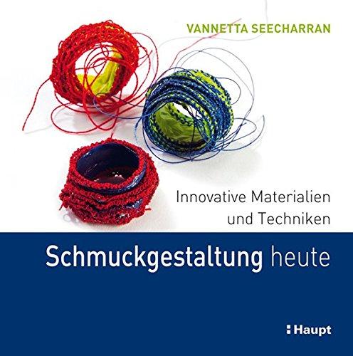 Schmuckgestaltung Heute  Innovative Materialien Und Techniken