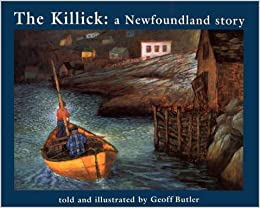 Book The Killick: A Newfoundland Story by Geoff Butler (1995-09-13)