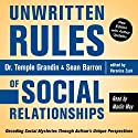 Unwritten Rules of Social Relationships: Decoding Social Mysteries Through the Unique Perspectives of Autism Audiobook by Veronica Zysk, Sean Barron, Temple Grandin Ph.D. Narrated by Marlin May