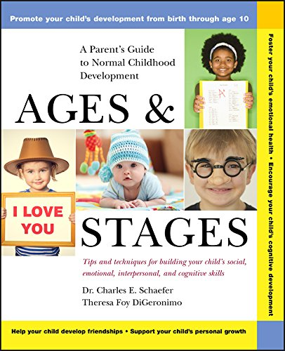 Ages and Stages: A Parent's Guide to Normal Childhood Development (Baby Milestones From Birth To 1 Year)
