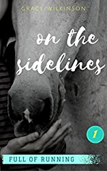 On the Sidelines by Grace Wilkinson
