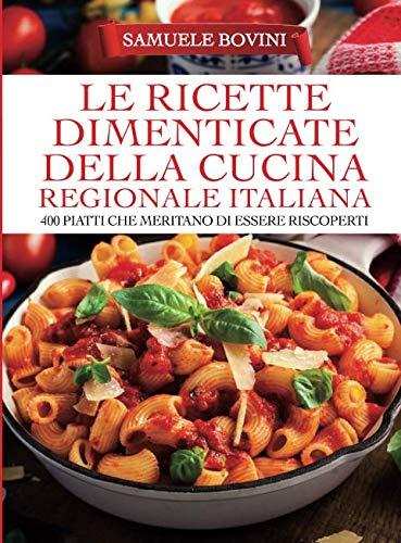 Le ricette dimenticate della cucina regionale italiana for sale  Delivered anywhere in USA