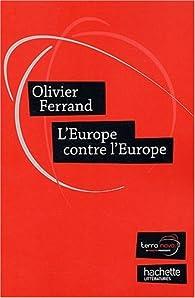 L'Europe contre l'Europe. Appel à une nouvelle génération européenne par Olivier Ferrand