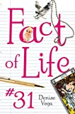 Fact of Life #31, Denise Vega, 0375948198