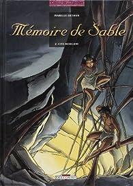 Mémoire de sable. 2, Cité-Morgane par Isabelle Dethan