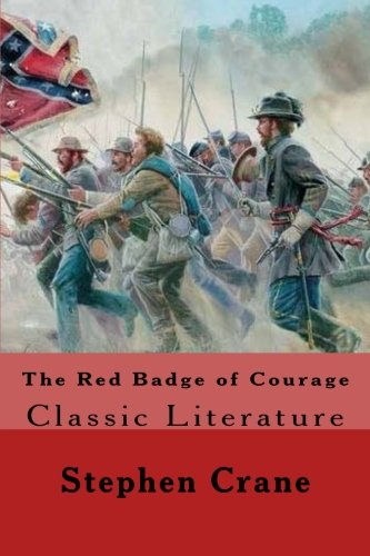 The Red Badge of Courage: Classic Literature