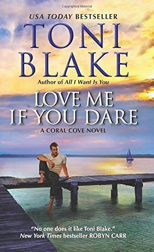 By Toni Blake Love Me If You Dare: A Coral Cove Novel [Mass Market Paperback]