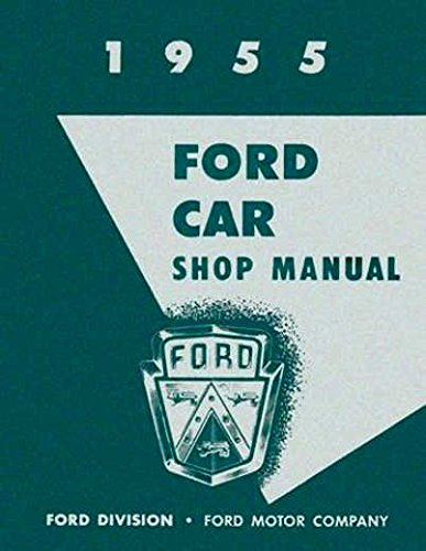 1955 FORD CAR & THUNDERBIRD FACTORY REPAIR SHOP & SERVICE MANUAL - INCLUDES: Ford Thunderbird, Mainline, Customline, Fairlane, convertibles, wagons, and Courier 55