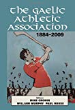 The Gaelic Athletic Association, 1884-2009