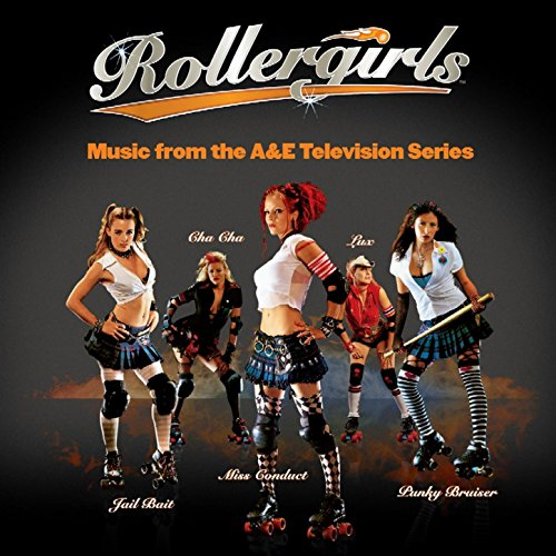 Rollergirls: Music From The A&...