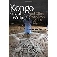 Kongo Graphic Writing and Other Narratives of the Sign