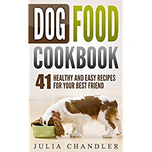 Dog Food Cookbook: 41 Healthy and Easy Recipes for Your Best Friend Click on image for further info.