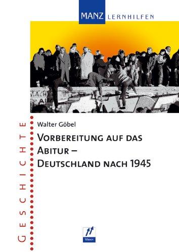 vorbereitung-auf-das-abitur-geschichte-deutschland-nach-1945