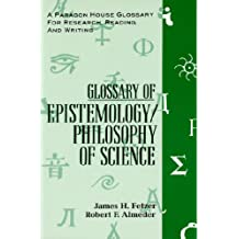 Glossary Epistemology (Paragon House Glossary for Research, Reading, and Writing)