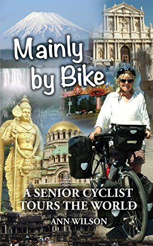 [Read] Mainly by Bike: A Senior Cyclist Tours the World [P.P.T]