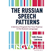 The Russian Speech Patterns: A Workout Program For Your Fluency in the Russian Language (LingvoSkill Book 1)