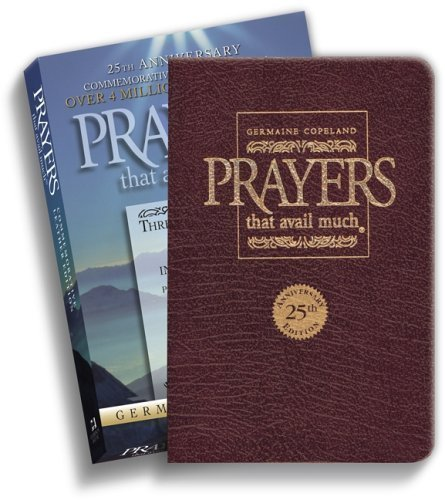 Prayers That Avail Much: Three Bestselling Works Complete in One Volume, 25th Anniversary Leather Burgundy (Commemorative Leather Edition) by Germaine Copeland 25 Anv edition [LeatherBound(2005)]
