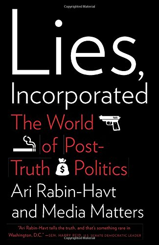 Lies; Incorporated: The World of Post-Truth Politics
