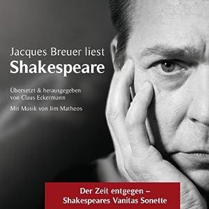 Der Zeit entgegen - Shakespeares Vanitas Sonette Hörbuch