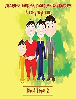 Grumpy, Lumpy, Frumpy & Stumpy: A Farty Boys Tale by [Taylor 2, David]