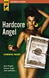 Hardcore Angel (Rotbuch Krimi - Hard Case Crime)