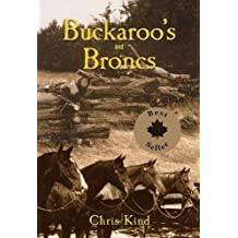 BUCKAROO'S AND BRONCS [ Inscribed and SIGNED by the author Chris Kind ], Chris Kind