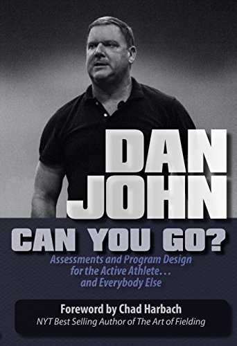 Can You Go: Assessments and Program Design for the Active Athlete and Everybody Else