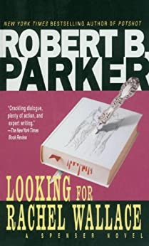 Looking for Rachel Wallace (The Spenser Series Book 6) by [Parker, Robert B.]