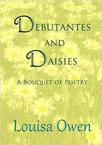 Debutantes and Daisies: A Bouquet of Poetry